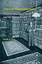 Voice of nonconformity : William Robertson Nicoll and the British weekly