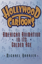 Hollywood Cartoons : American Animation in Its Golden Age.