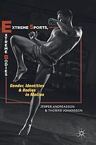 Extreme sports, extreme bodies : gender, identities and bodies in motion