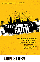 Book cover. Defending your faith : reliable answers for a new generation of seekers and skeptics