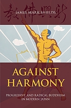 Against harmony : progressive and radical Buddhism in modern Japan