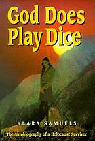 God does play dice : the autobiography of a Holocaust survivor