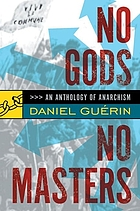 No gods, no masters : an anthology of anarchism