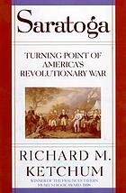 Saratoga : turning point of America's Revolutionary War