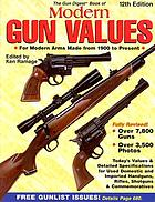 The Gun Digest book of modern gun values : for modern arms made from 1900 to present
