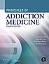 Principles of Addiction Medicine by Richard Ries