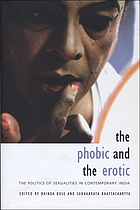 The phobic and the erotic : the politics of sexualities in contemporary India