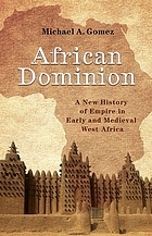 African dominion : a new history of empire in early and medievalWest Africa