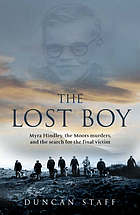 The lost boy : the definitive story of the Moors murders and the search for the final victim