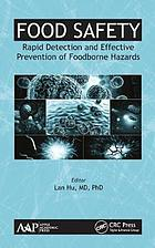 Food safety : rapid detection and effective prevention of foodborne hazards