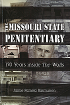 The Missouri State Penitentiary : 170 years inside the walls