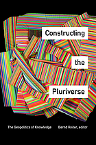 Constructing the pluriverse : the geopolitics of knowledge.