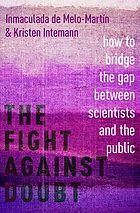 The fight against doubt : how to bridge the gap between scientists and the public