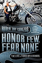 Honor few, fear none : the life and times of a Mongol