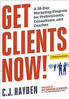 Get clients now! : a 28-day marketing program for professionals and consultants