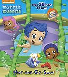 Bubble guppies : hide-and-go-swim.