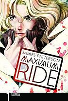 Maximum ride. : 1 [the manga]