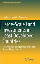 Large-scale land investments in least developed countries : legal conflicts between investment and human rights protection