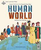 Human world : a visual compendium of wonders from human history