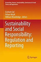 Sustainability and social responsibility : regulation and reporting