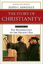 The story of Christianity. Volume 1, The early church to the reformation