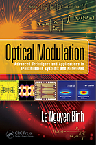 Optical Modulation : Advanced Techniques and Applications in Transmission Systems and Networks.