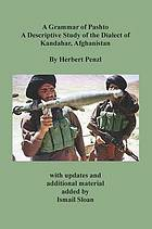 A grammar of Pashto : a descriptive study of the dialect of Kandahar, Afghanistan