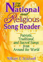 The national and religious song reader patriotic, traditional and sacred songs from around the world