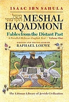 Meshal haqadmoni : fables from the distant past : a parallel Hebrew-English text = Sefer Meshal ha-ḳadmoni