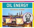 Oil energy : putting oil to work