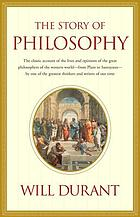 The story of philosophy : the lives and opinions of the great philosophers of the western world