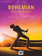 Bohemian rhapsody : music from the motion picture soundtrack : piano, vocal, guitar.
