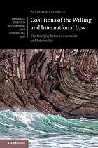 Coalitions of the willing and international law : the interplay between formality and informality