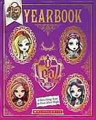 Ever After High yearbook : a hexciting year at Ever After High