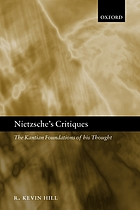 Nietzsche's critiques : the Kantian foundations of his thought