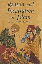 Reason and inspiration in Islam : theology, philosophy and mysticism in Muslim thought