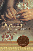 Devotion : a novel based on the life of Winnie Davis, daughter of the Confederacy