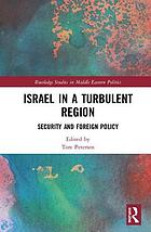 Israel in a turbulent region : security and foreign policy