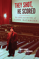 They shot, he scored : the life and music of Eldon Rathburn