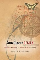 Intelligent design : William A. Dembski & Michael Ruse in dialogue