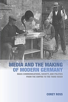 Media and the making of modern Germany : mass communications, society, and politics from the Empire to the Third Reich