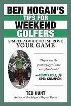 Ben Hogan's tips for weekend golfers : simple advice to improve your game