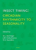 Insect timing : circadian rhythmicity to seasonality