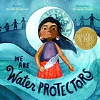 Book cover for We are Water Protectors by Carole Lindstrom, Michaela Goade