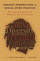 Feminist perspectives on social work practice : the intersecting lives of women in the twenty-first century