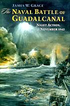 The naval battle of Guadalcanal : night action, 13 November 1942
