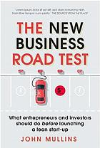 The new business road test what entrepreneurs and investors should do before launching a lean start-up