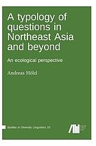 A typology of questions in Northeast Asia and beyond : an ecological perspective