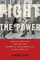 Fight the power : African Americans and the long history of police brutality in New York City