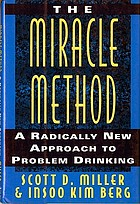 The miracle method : a radically new approach to problem drinking